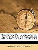Tratado De La Oracion, Meditacion Y Devocion