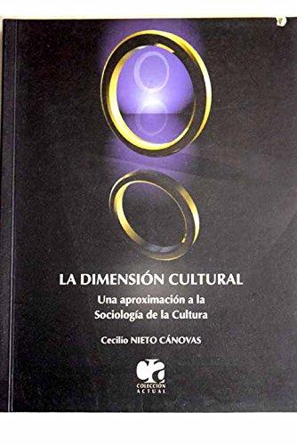 La dimension cultural (una aproximacion a sociologia de la cultura)