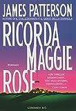 Ricorda Maggie Rose: Un caso di Alex Cross (La Gaja scienza Vol. 646)