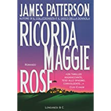 Ricorda Maggie Rose: Un caso di Alex Cross (La Gaja scienza)