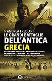 Image de Le grandi battaglie dell'antica Grecia (eNewton Saggistica) (Italian Edition)