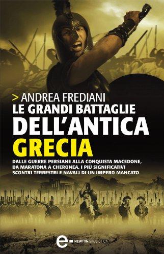 Le grandi battaglie dell'antica Grecia (eNewton Saggistica)