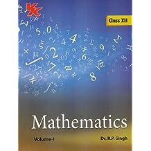 Mathematics Class 12th - Vol. 1