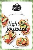 Les bonnes recettes light et joyeuses (Les recettes du sac à main)