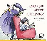 Para Que Serve Um Livro? (Em Portuguese do Brasil)