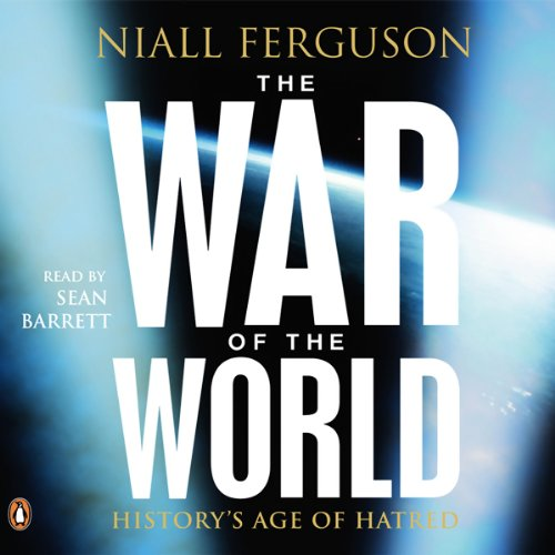 The War of the World: History's Age of Hatred Test