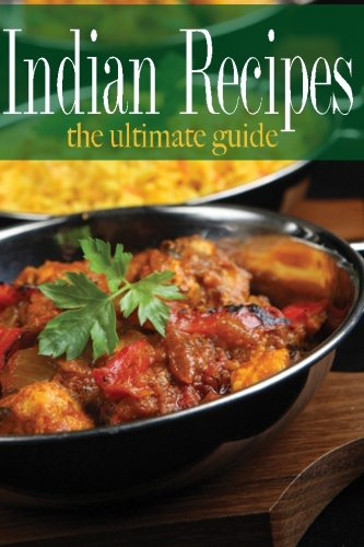 Indian Recipes: The Ultimate Guide