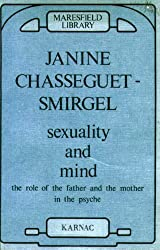 Sexuality and Mind: The Role of the Father and Mother in the Psyche