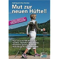 """Mut zur neuen Hüfte!! - Neuauflage: Ein Hüft-OP-Mutmach-Buch mit Erfahrungsberichten von sportlichen Hüft-""""Titanen"""""""