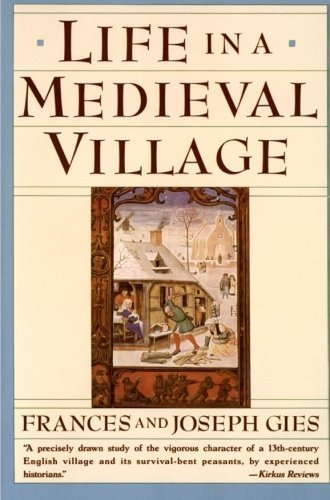 Life in a Medieval Village Reprint by Frances Gies, Joseph Gies (1991) Paperback