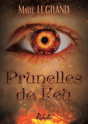 Prunelles de feu (French Edition)