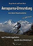 Annapurna-Umrundung mit dem Mountainbike: Auf Trekkingpfaden durch den Himalaya
