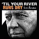 Songtexte von Eric Burdon - 'Til Your River Runs Dry
