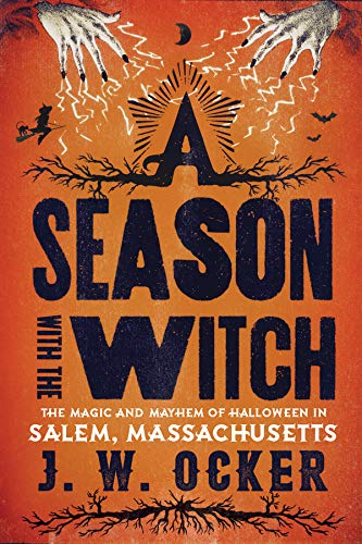 tch: The Magic and Mayhem of Halloween in Salem, Massachusetts ()