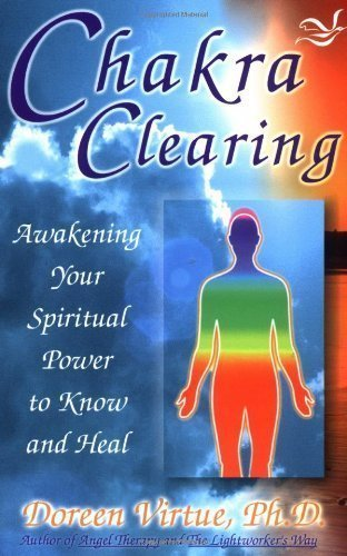 Chakra Clearing: Awakening Your Spiritual Power to Know and Heal of Virtue PhD, Doreen on 01 January 2004