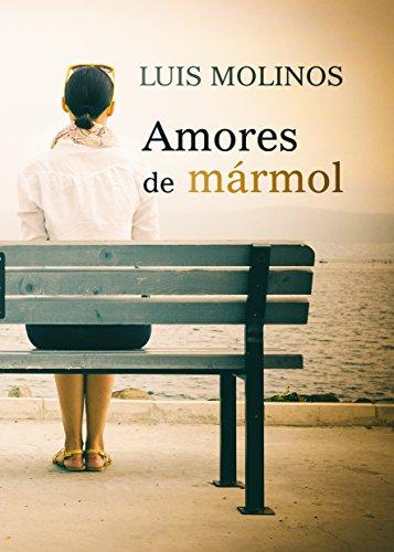 Amores de mármol de [Molinos, Luis]