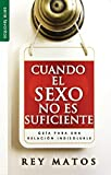 Cuando el sexo no es suficiente // When sex isn't enough (Favoritos) (Spanish Edition) by Matos (2015-07-06)