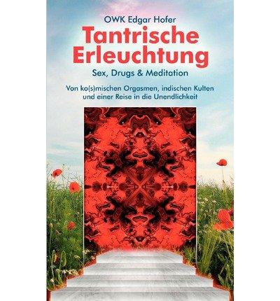 [ TANTRISCHE ERLEUCHTUNG (GERMAN) ] BY Hofer, Owk Edgar ( Author ) [ 2010 ] Paperback