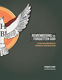 Remembering the Forgotten God: An Interactive Workbook for Individual and Small Group Study (English Edition) di [Chan, Francis, Beuving, Mark]