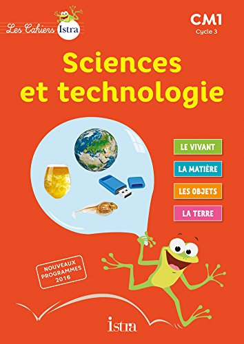 Sciences et technologie CM1 Cycle 3 Les Cahiers Istra
