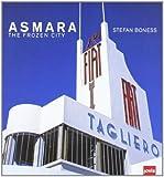 Asmara: The Frozen City (2007-07-01)