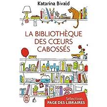 La bibliothèque des cœurs cabossés (LITTERATURE GENERALE t. 11440)