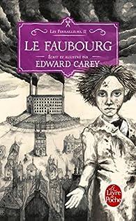 Les Ferrailleurs, tome 2 : Le faubourg par Carey