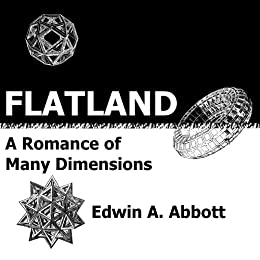 Flatland: A Romance of Many Dimensions (Deluxe Illustrated E-Reader Edition) (English Edition) von [Abbott, Edwin A.]