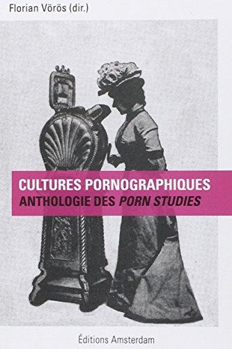 Cultures pornographiques : Anthologie des porn studies