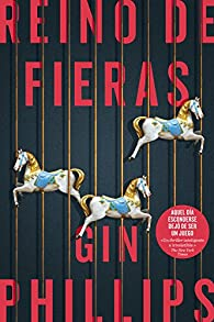 Reino de fieras par Gin Phillips