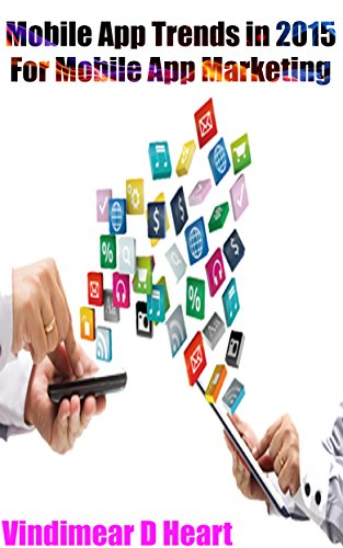 Apps: Mobile App Trends in 2015 (iOS, Xcode Programming, App Development, iOS App Development, App Programming, Swift, Without Coding) ((Android, Android ... Rails, Ruby Programming)) (English Edition) (Puzzle-spiele Für Android-tablets)