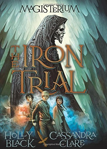 The Iron Trial (Book One of Magisterium) by Holly Black (2014-09-09)