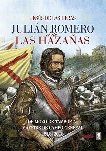 Julián Romero el de las hazañas (Crónicas de la Historia) por Jesús de las Heras
