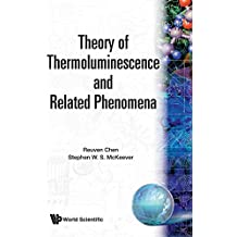 Theory of Thermoluminescence and Related