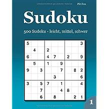 Sudoku: 500 Sudoku - leicht, mittel, schwer 1