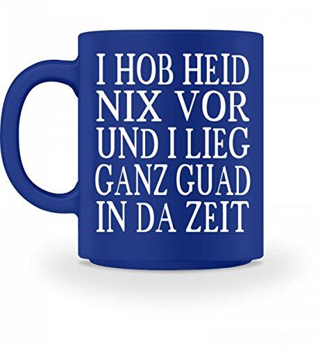 Hochwertige Tasse - I HOB HEID NIX VOR - Bayerisch · Boarisch · bayrisch · Shirt · lustig ·...