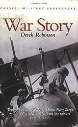 War Story (CASSELL MILITARY PAPERBACKS) by Derek Robinson (2001-04-30)
