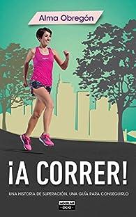 ¡A correr! par Alma Obregón