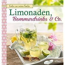 Limonaden, Sommerdrinks & Co.: Fruchtig, frisch und lecker (Gutes aus meiner Küche)