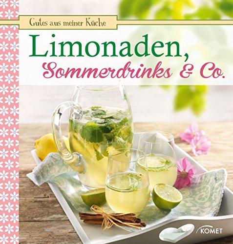 Limonaden, Sommerdrinks & Co.: Fruchtig, frisch und lecker (Gutes aus meiner Küche) (Fruchtig Und Gut)