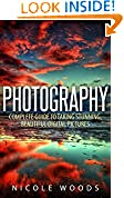 #6: Photography: Complete Guide to Taking Stunning,Beautiful Digital Pictures (photography, stunning digital, great pictures, digital photography, portrait ... landscape photography, good pictures)