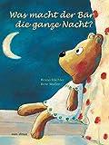 Bruno Hächler: Was macht der Bär die ganze Nacht?