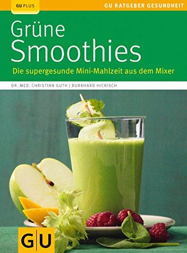 Grüne Smoothies: Die supergesunde Mini-Mahlzeit aus dem Mixer