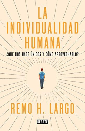 Individualidad humana: Qué nos hace diferentes y cómo aprovecharlo (ENSAYO)