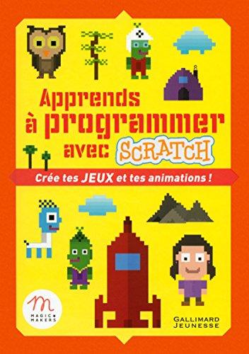 Apprends à programmer avec Scratch : crée tes jeux et tes animations