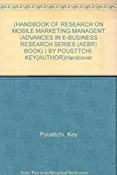 [Handbook of Research on Mobile Marketing Managent (Advances in E-Business Research Series (Aebr) Book) ] BY [Pousttchi, Key]Hardcover