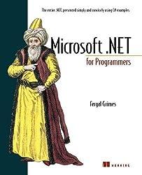 Microsoft .Net for Programmers by Fergal Grimes (2002-01-02)