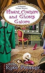 Haunt Couture and Ghosts Galore (A Haunted Vintage Mystery) by Rose Pressey (2015-10-27)