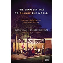 The Simplest Way to Change the World: Biblical Hospitality as a Way of Life (English Edition)