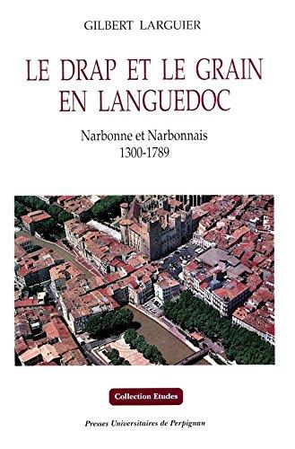 Le drap et le grain en Languedoc: Narbonne et Narbonnais 1300-1789 (Études)
